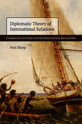 Diplomatic Theory of International Relations by Paul Sharp