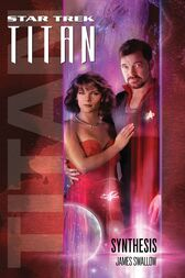 Star Trek: Titan #6: Synthesis by James Swallow