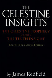 Celestine Insights - Limited Edition of Celestine Prophecy and Tenth Insight by James Redfield