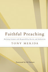 Faithful Preaching by Tony Merida