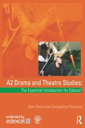 A2 Drama and Theatre Studies: The Essential Introduction for Edexcel