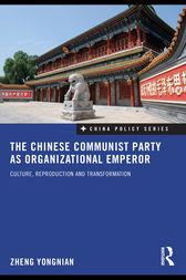 The Chinese Communist Party as Organizational Emperor by Zheng Yongnian
