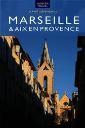 Marseille & Aix en Provence Travel Adventures