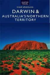 Darwin & Australia's Northern Territory by Holly Smith