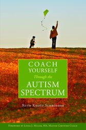 Coach Yourself Through the Autism Spectrum by Ruth Knott-Schroeder