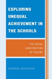 Exploring Unequal Achievement in the Schools