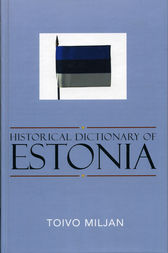Historical Dictionary of Estonia by Toivo Miljan