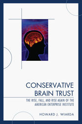 Conservative Brain Trust by Howard J. Wiarda