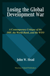Losing the Global Development War by John Head