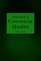 Encyclopedia of Canonical Ḥadīth by Gautier H.A. Juynboll