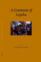 Languages of the Greater Himalayan Region, Volume 5 A Grammar of Lepcha by Heleen Plaisier