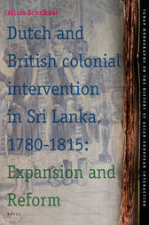 Dutch and British Colonial Intervention in Sri Lanka, 1780-1815