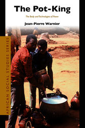 The Pot-King by Jean-Pierre Warnier