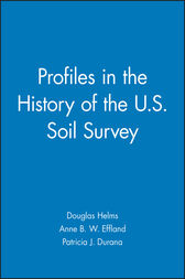 Profiles in the History of the U.S. Soil Survey by Douglas Helms