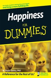 Happiness For Dummies by W. Doyle Gentry
