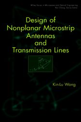 Design of Nonplanar Microstrip Antennas and Transmission Lines by Kin-Lu Wong