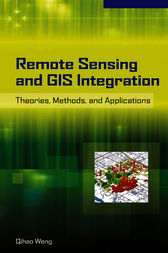Remote Sensing and GIS Integration: Theories, Methods, and Applications