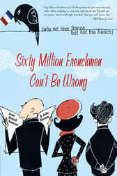 Sixty Million Frenchmen Can't Be Wrong by Jean-Benoit Nadeau