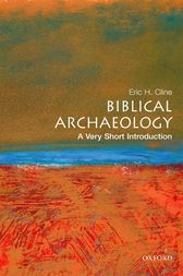Biblical Archaeology: A Very Short Introduction by Eric H Cline