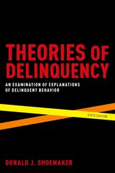 Theories of Delinquency by Donald J. Shoemaker