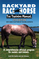 Backyard Race Horse: The Training Manual by Janet Del Castillo