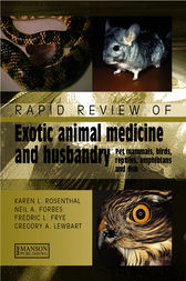 Rapid Review of Small Exotic Animal Medicine & Husbandry by Karen L. Rosenthal