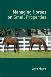 Managing Horses on Small Properties by Jane Myers
