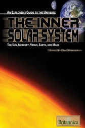 The Inner Solar System by Britannica Educational Publishing;  Erik Gregersen