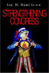Strengthening Congress by Lee H. Hamilton