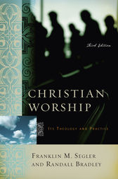 Christian Worship by Franklin M. Segler