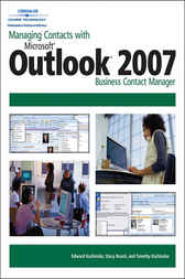 Managing Contacts with Microsoft Outlook 2007 Business Contact Manager by Edward Kachinske