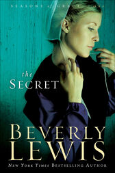 The Secret (Seasons of Grace Book #1) by Beverly Lewis