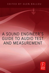 A Sound Engineers Guide to Audio Test and Measurement by Glen Ballou