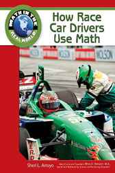 How Race Car Drivers Use Math by Sheri L Arroyo