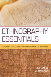 Ethnography Essentials by Julian Murchison