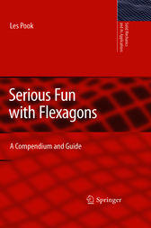 Serious Fun with Flexagons by L.P. Pook