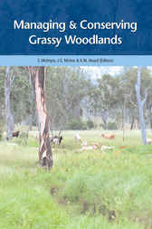 Managing and Conserving Grassy Woodlands by S McIntyre