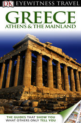 DK Eyewitness Travel Guide: Greece Athens  &  the Mainland