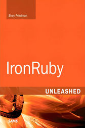 IronRuby Unleashed by Shay Friedman