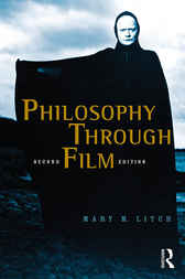 Philosophy Through Film by Mary M. Litch