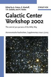 Proceedings of the Galactic Center Workshop 2002 by Angela Cotera