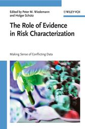 The Role of Evidence in Risk Characterization by Peter M. Wiedemann