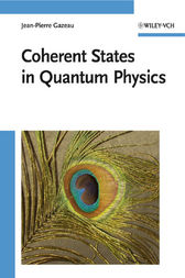 Coherent States in Quantum Physics by Jean-Pierre Gazeau