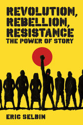 Revolution, Rebellion, Resistance by Eric Selbin