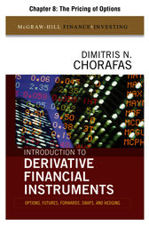 Introduction to Derivative Financial Instruments, Chapter 8 - The Pricing of Options