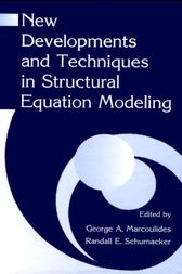 New Developments and Techniques in Structural Equation Modeling by George A. Marcoulides