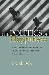 The Politics of Happiness by Derek Bok