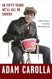 In Fifty Years We'll All Be Chicks by Adam Carolla