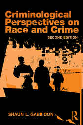 Criminological Perspectives on Race and Crime by Shaun L. Gabbidon