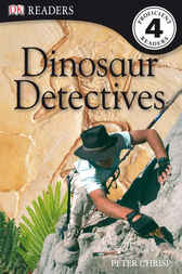 DK Readers L4: Dinosaur Detectives by Peter Chrisp